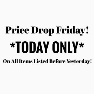 PRICE DROP FRIDAY, DON'T MISS OUT!